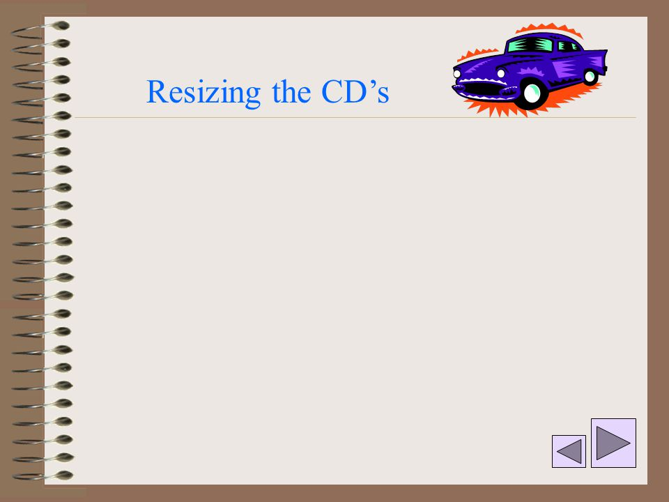 Resizing the CD's