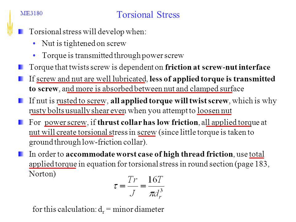 Torsional Stress Torsional stress will develop when: