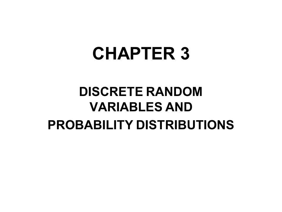 DISCRETE RANDOM VARIABLES AND PROBABILITY DISTRIBUTIONS