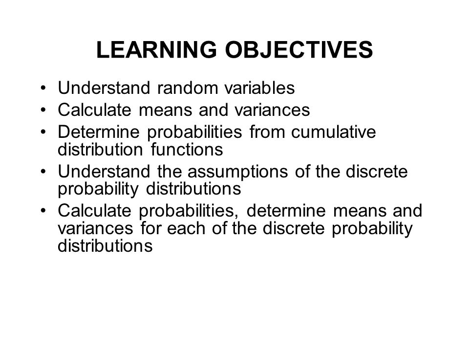 LEARNING OBJECTIVES Understand random variables