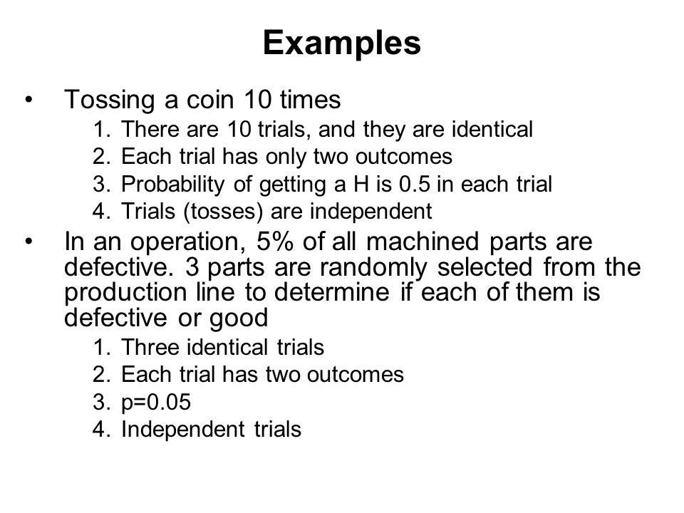 Examples Tossing a coin 10 times