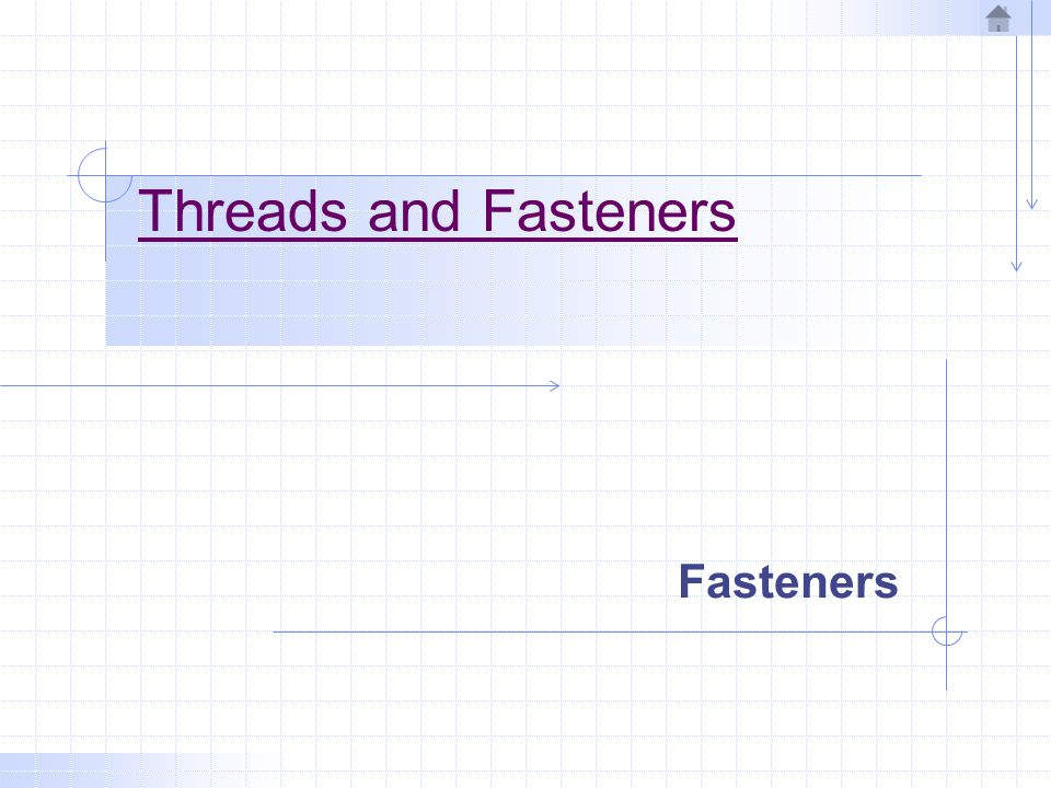 Threads and Fasteners Fasteners