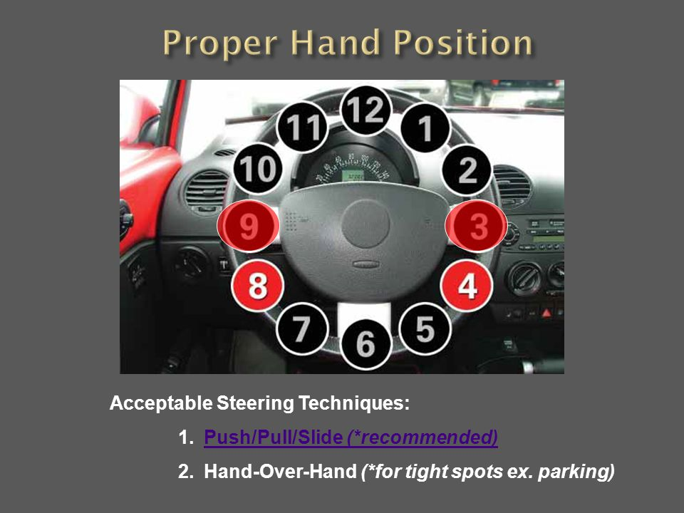 Proper Hand Position Acceptable Steering Techniques: