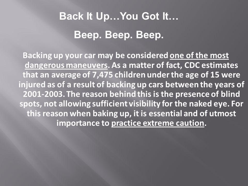 Back It Up…You Got It… Beep. Beep. Beep.
