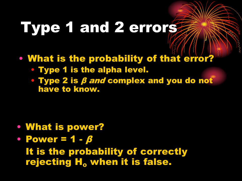 Type 1 and 2 errors What is the probability of that error