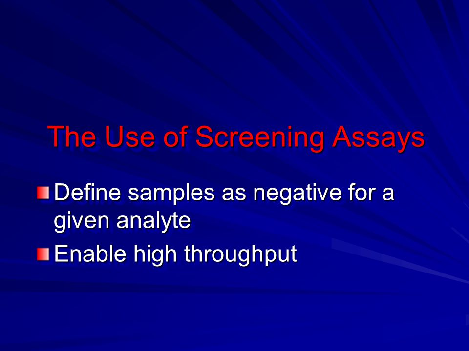The Use of Screening Assays