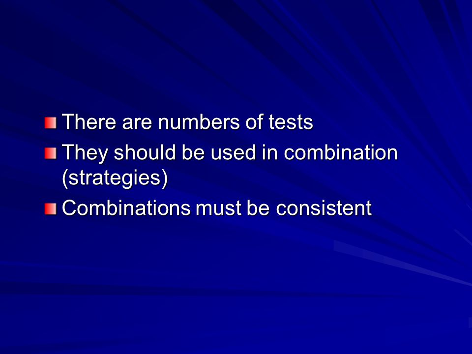 There are numbers of tests