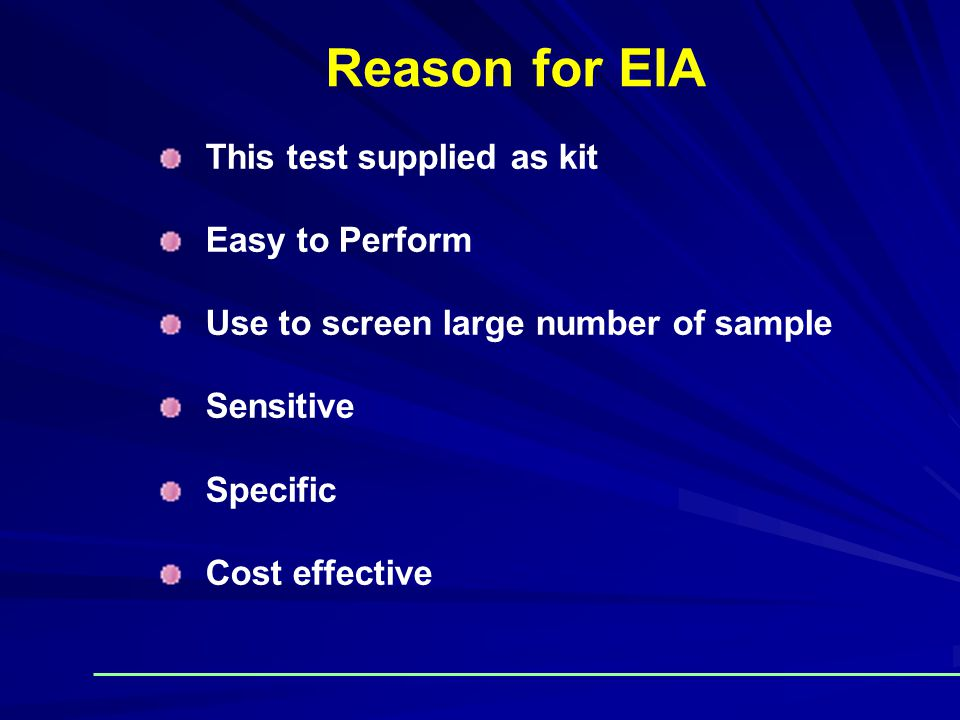 Reason for EIA This test supplied as kit Easy to Perform