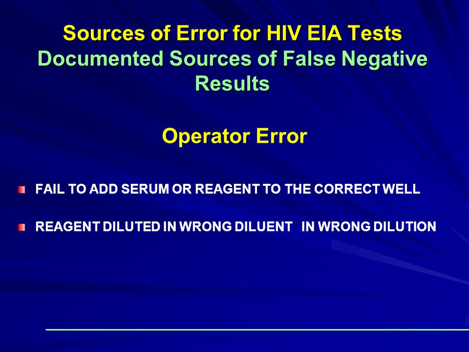 Sources of Error for HIV EIA Tests Documented Sources of False Negative Results