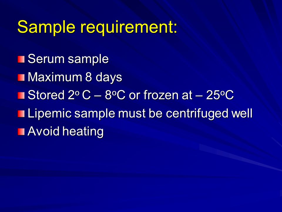 Sample requirement: Serum sample Maximum 8 days