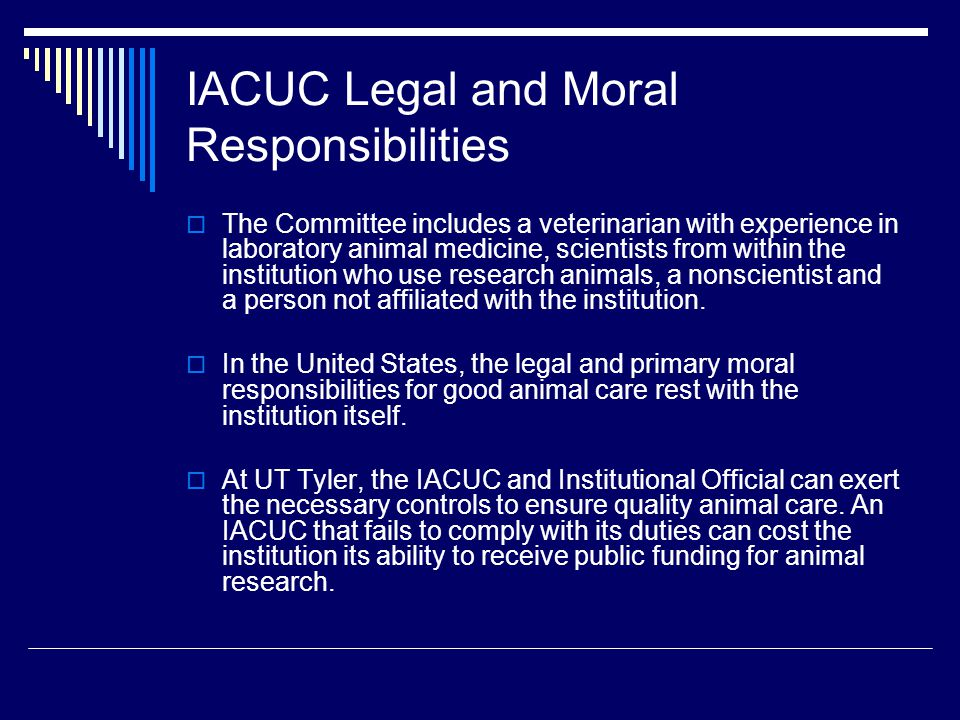 IACUC Legal and Moral Responsibilities