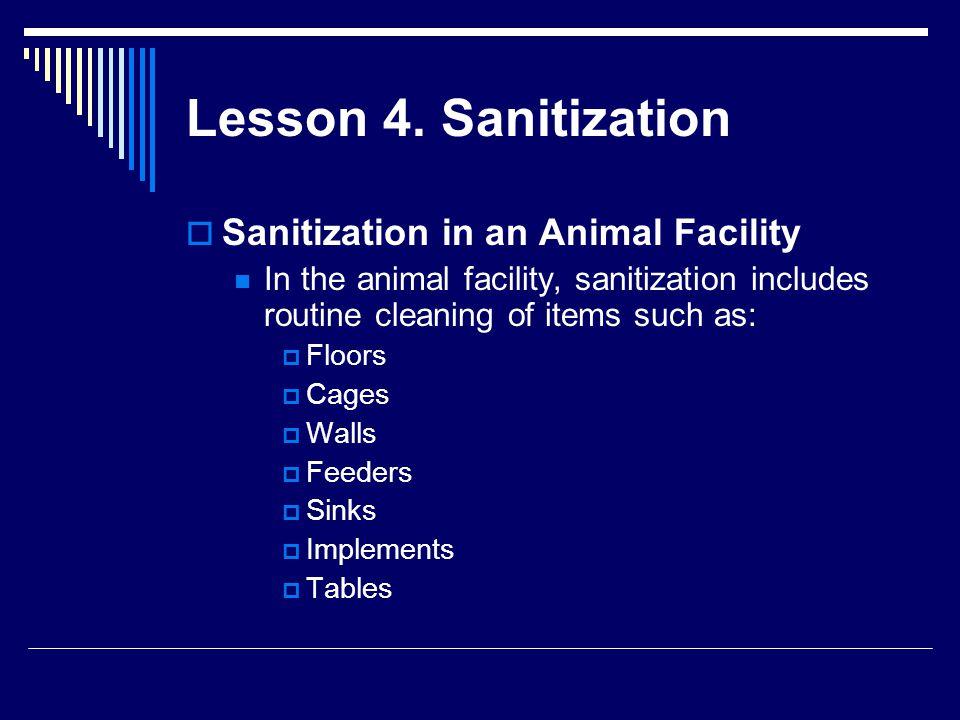 Lesson 4. Sanitization Sanitization in an Animal Facility