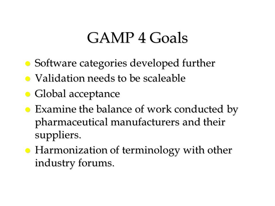 GAMP 4 Goals Software categories developed further