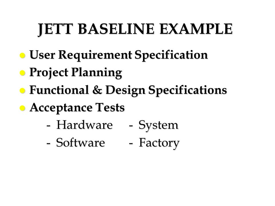 JETT BASELINE EXAMPLE User Requirement Specification Project Planning