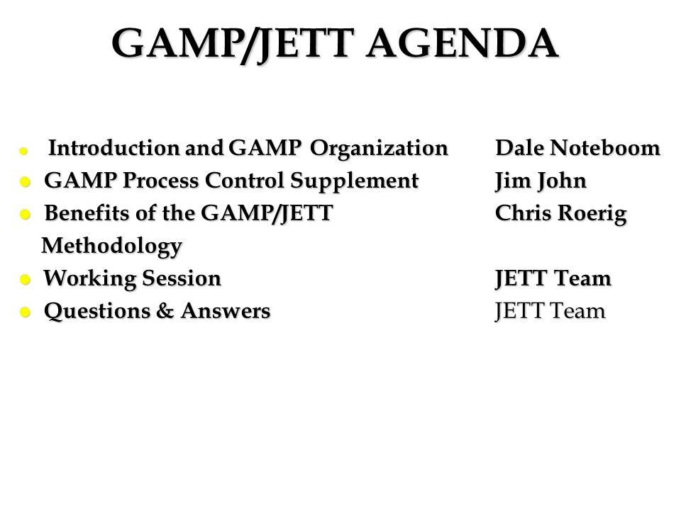 GAMP/JETT AGENDA GAMP Process Control Supplement Jim John