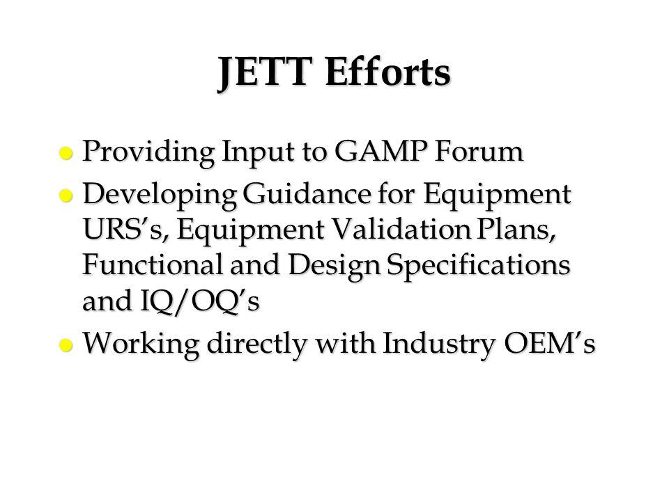 JETT Efforts Providing Input to GAMP Forum