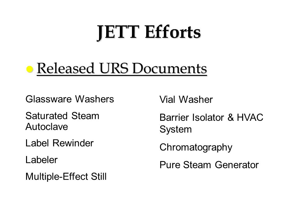 JETT Efforts Released URS Documents Glassware Washers Vial Washer