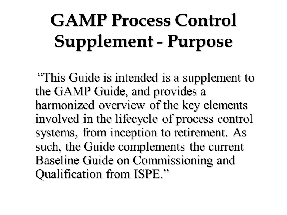 GAMP Process Control Supplement - Purpose