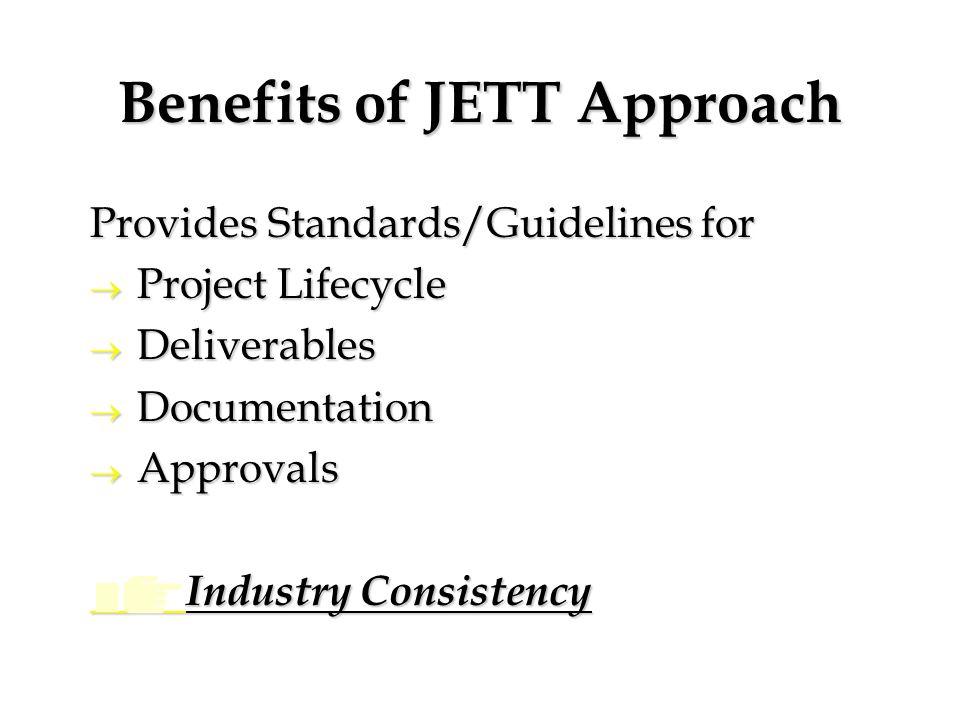 Benefits of JETT Approach