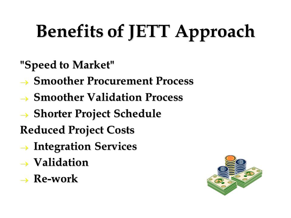 Benefits of JETT Approach
