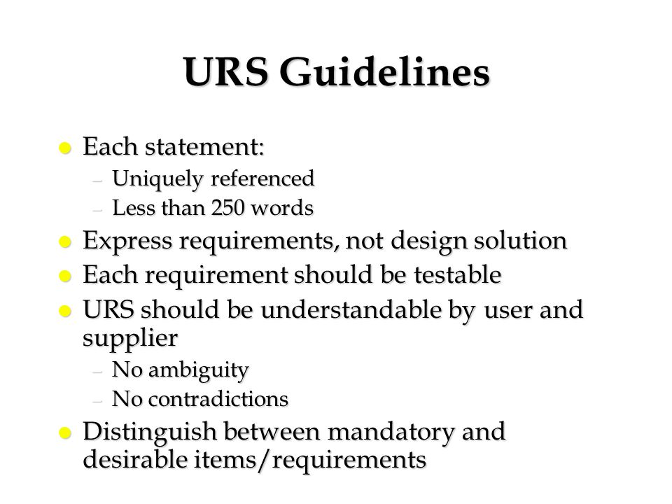 URS Guidelines Each statement: