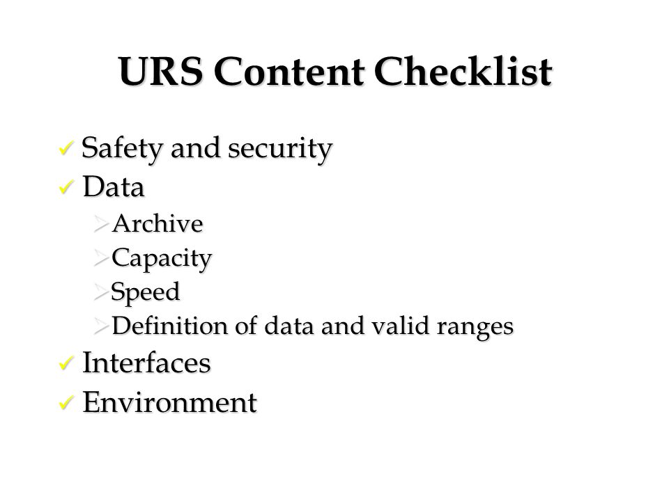 URS Content Checklist Safety and security Data Interfaces Environment