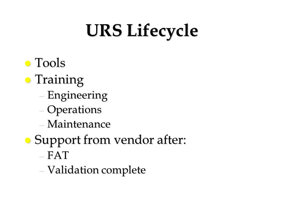 URS Lifecycle Tools Training Support from vendor after: Engineering