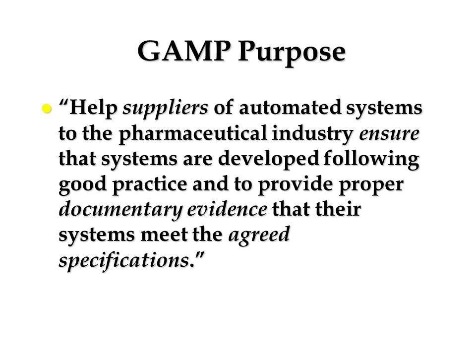 GAMP Purpose
