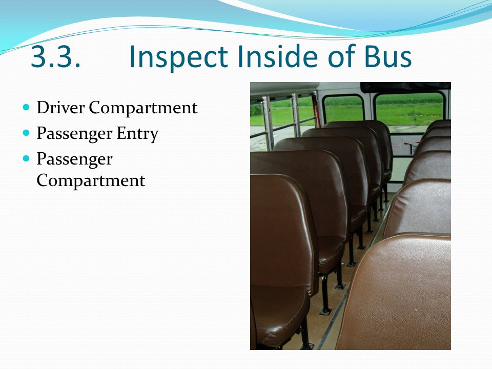 3.3. Inspect Inside of Bus Driver Compartment Passenger Entry