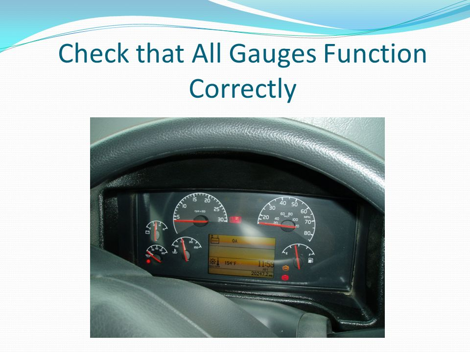 Check that All Gauges Function Correctly