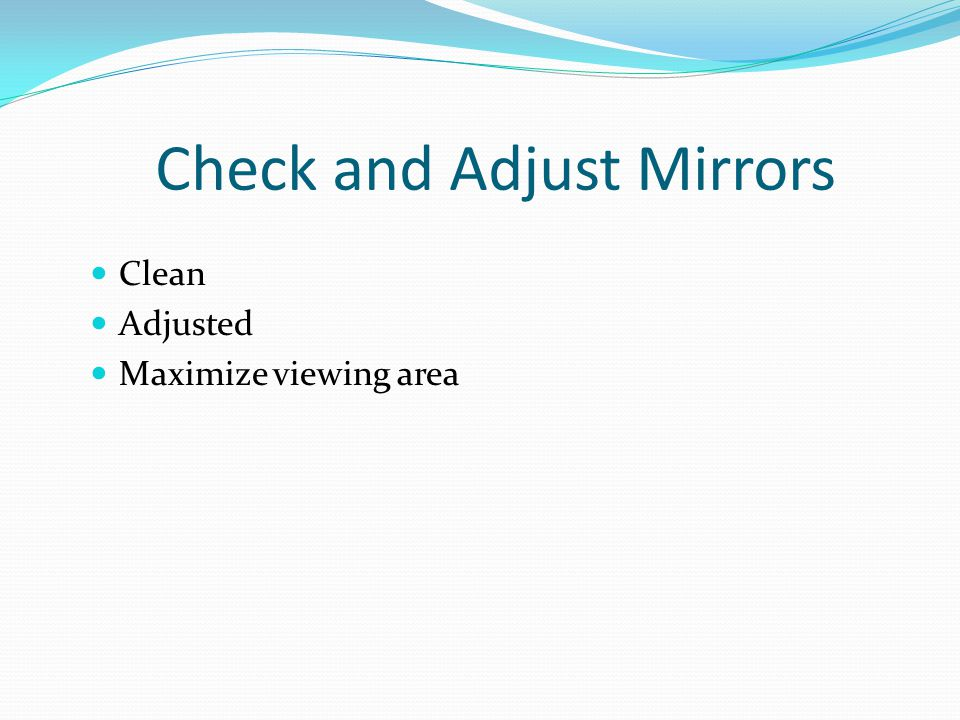 Check and Adjust Mirrors