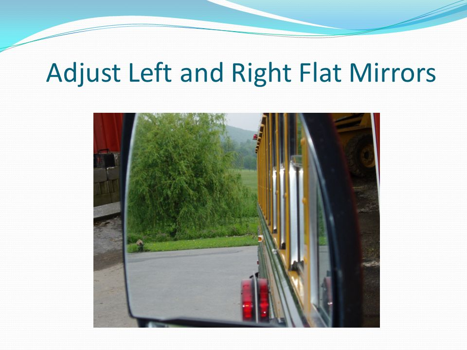 Adjust Left and Right Flat Mirrors