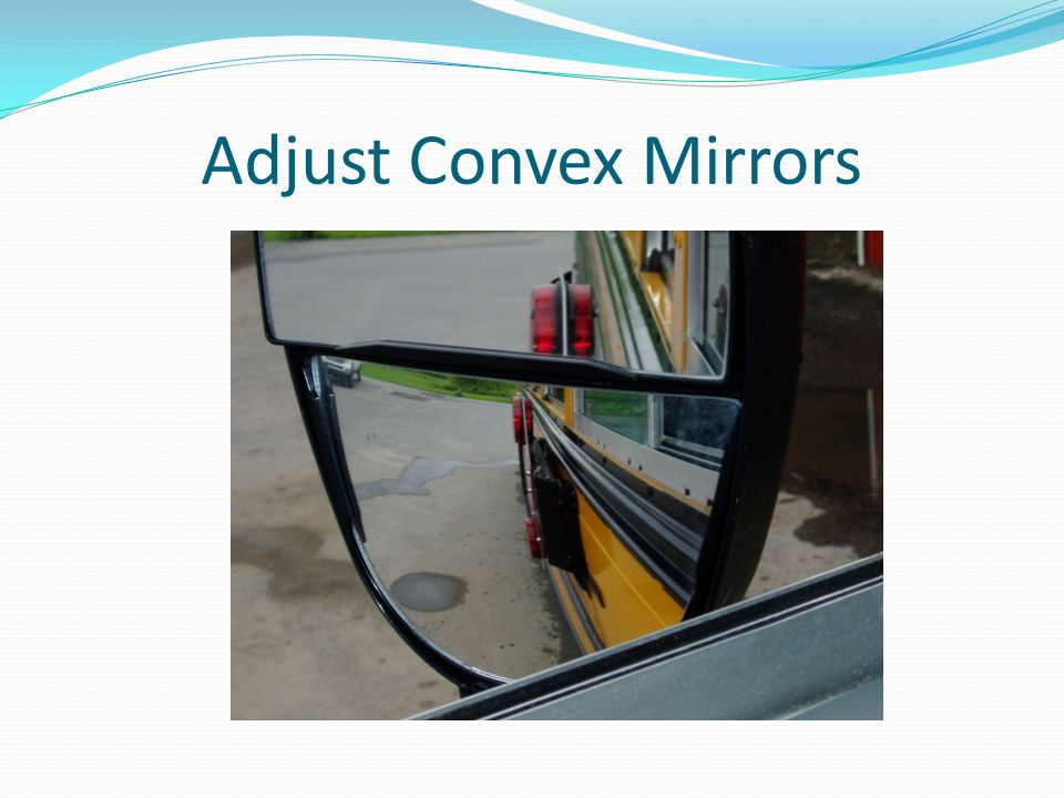 Adjust Convex Mirrors