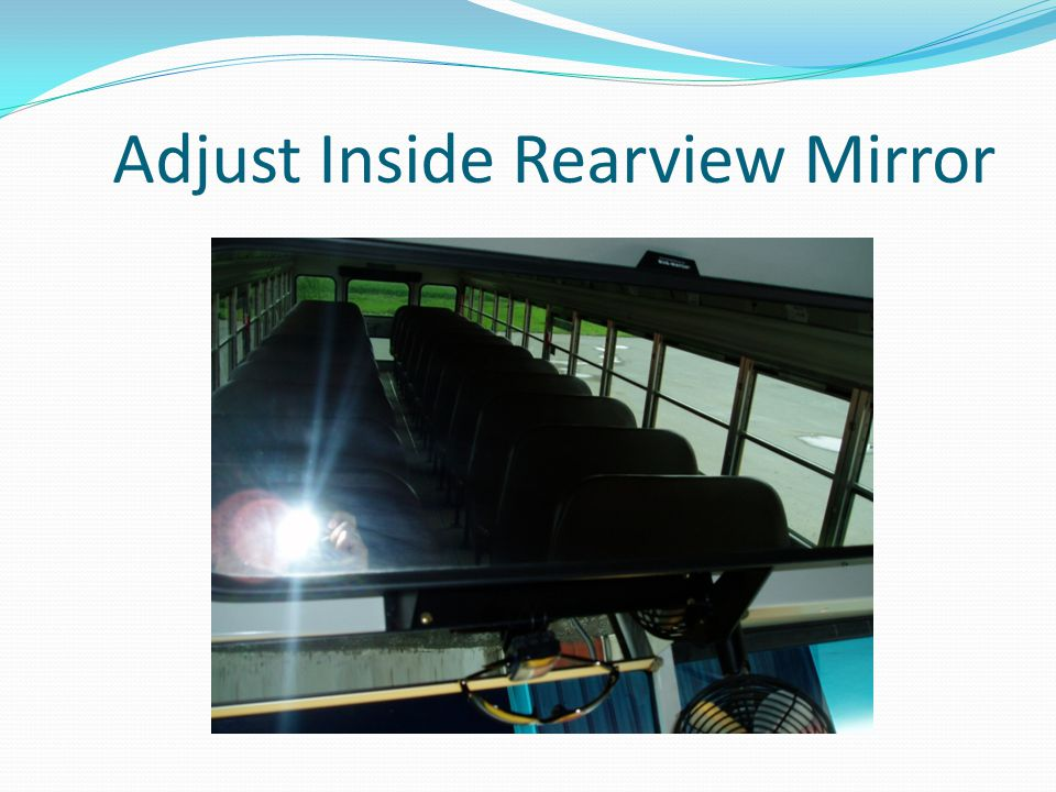 Adjust Inside Rearview Mirror