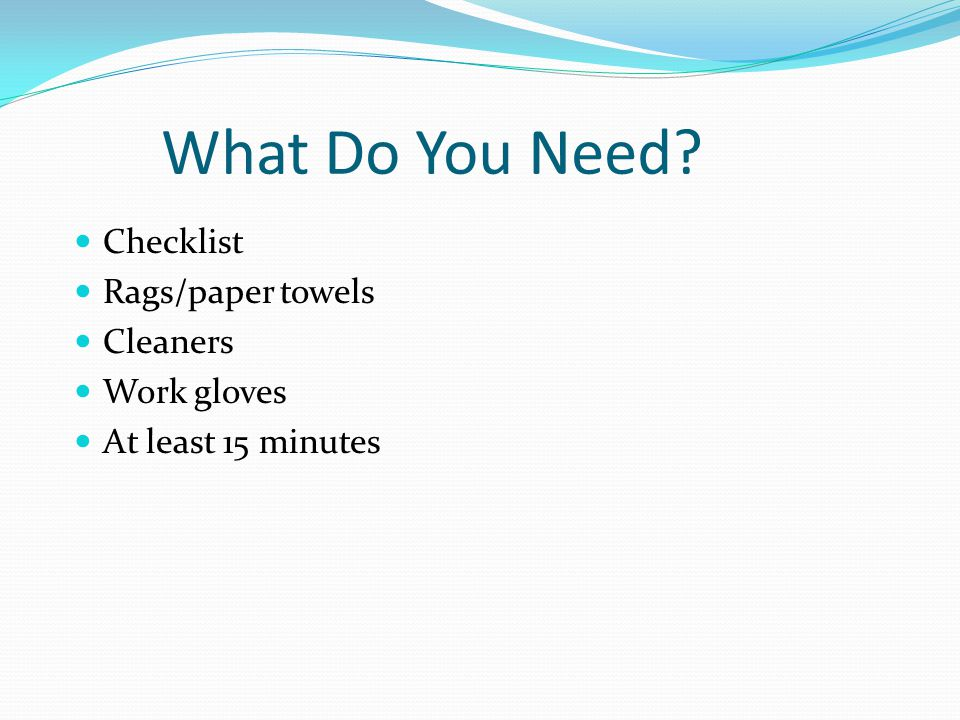 What Do You Need Checklist Rags/paper towels Cleaners Work gloves