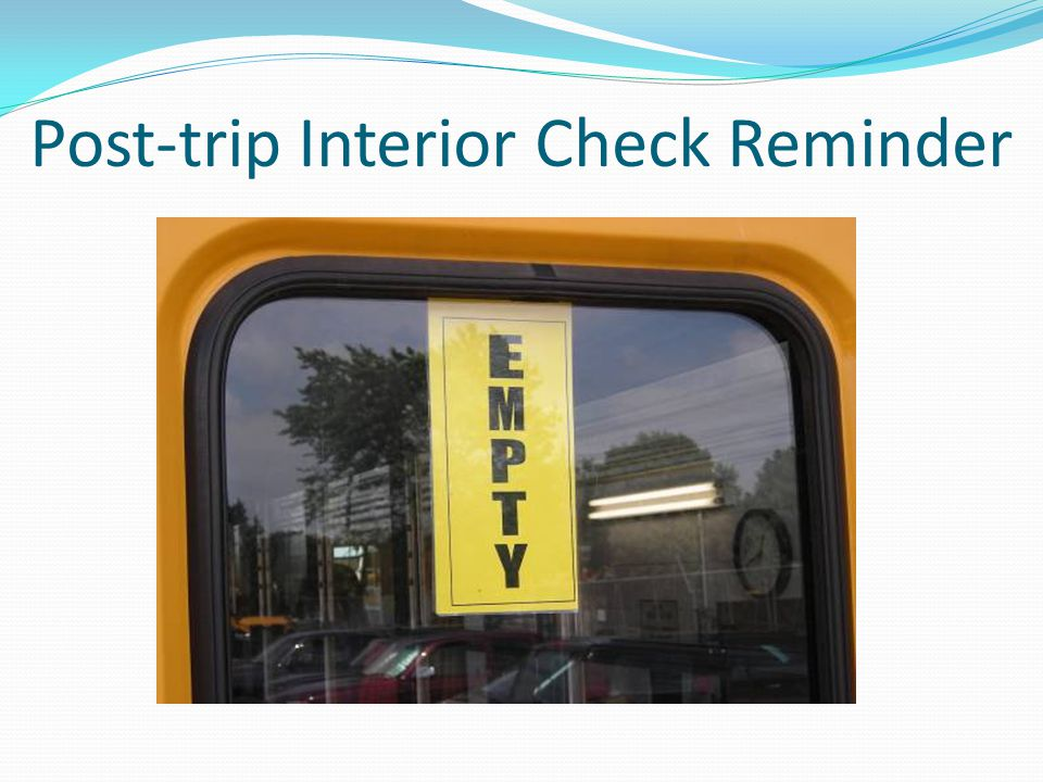 Post-trip Interior Check Reminder