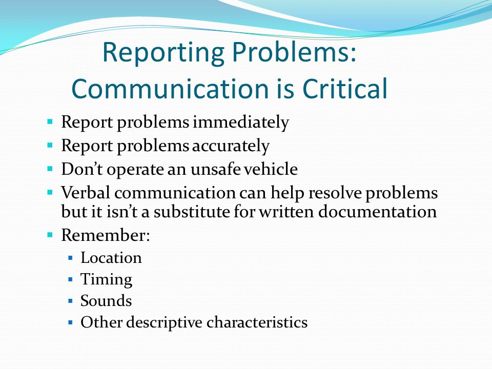 Reporting Problems: Communication is Critical