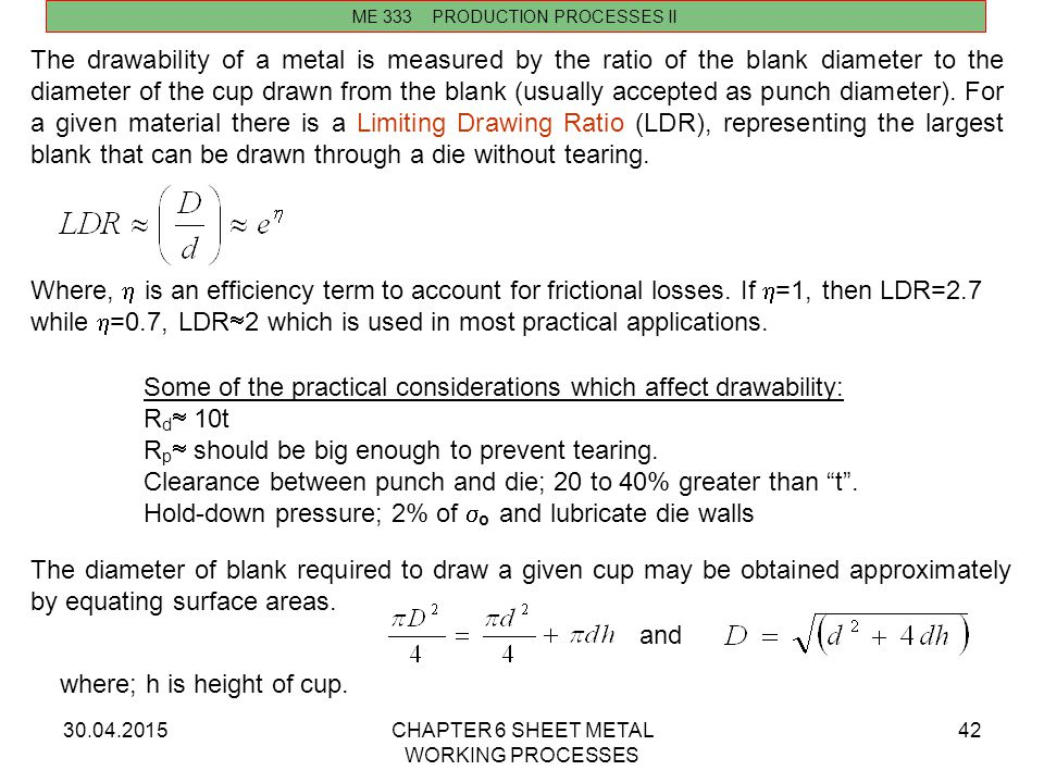 Some of the practical considerations which affect drawability: Rd 10t