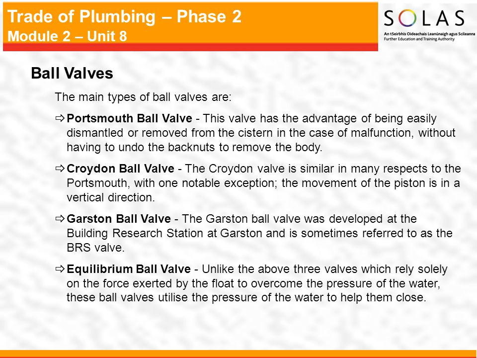 Ball Valves The main types of ball valves are: