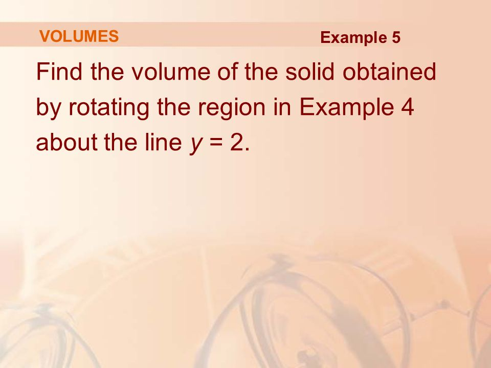 Find the volume of the solid obtained