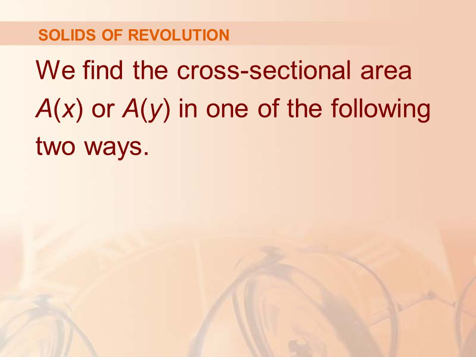 We find the cross-sectional area A(x) or A(y) in one of the following