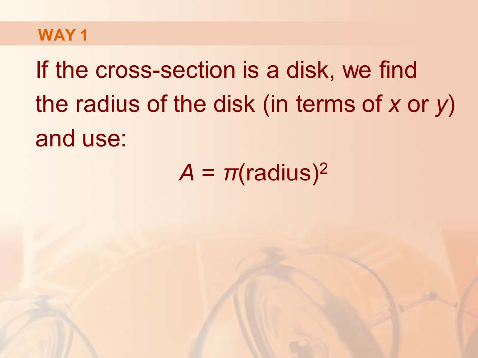 If the cross-section is a disk, we find