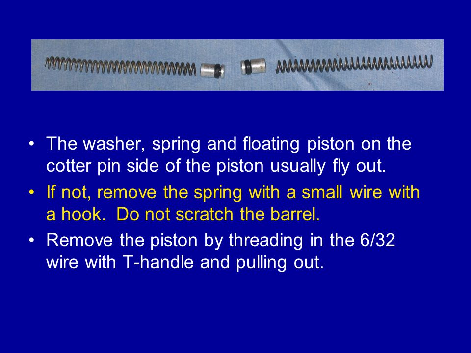 The washer, spring and floating piston on the cotter pin side of the piston usually fly out.