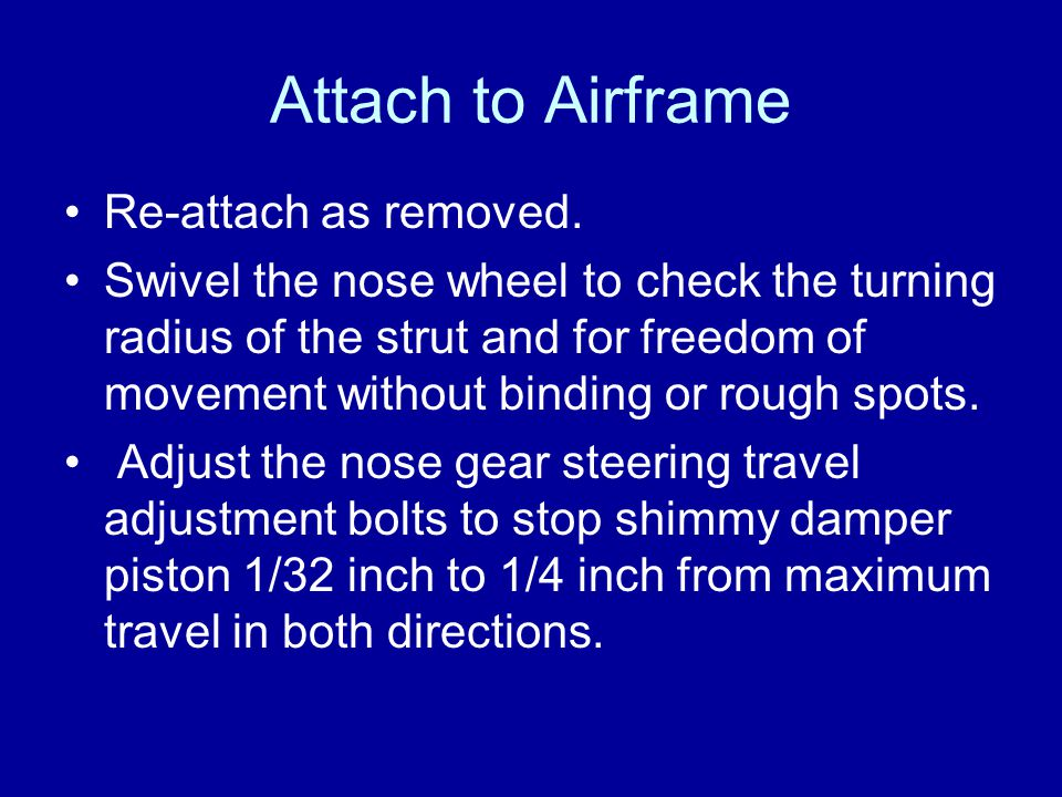 Attach to Airframe Re-attach as removed.