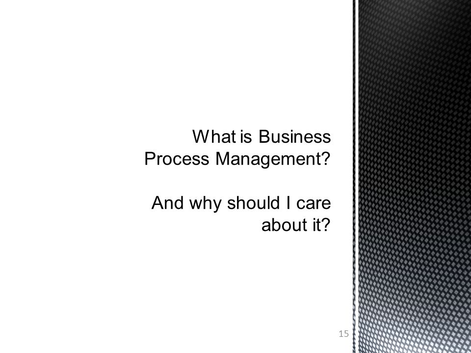 What is Business Process Management And why should I care about it
