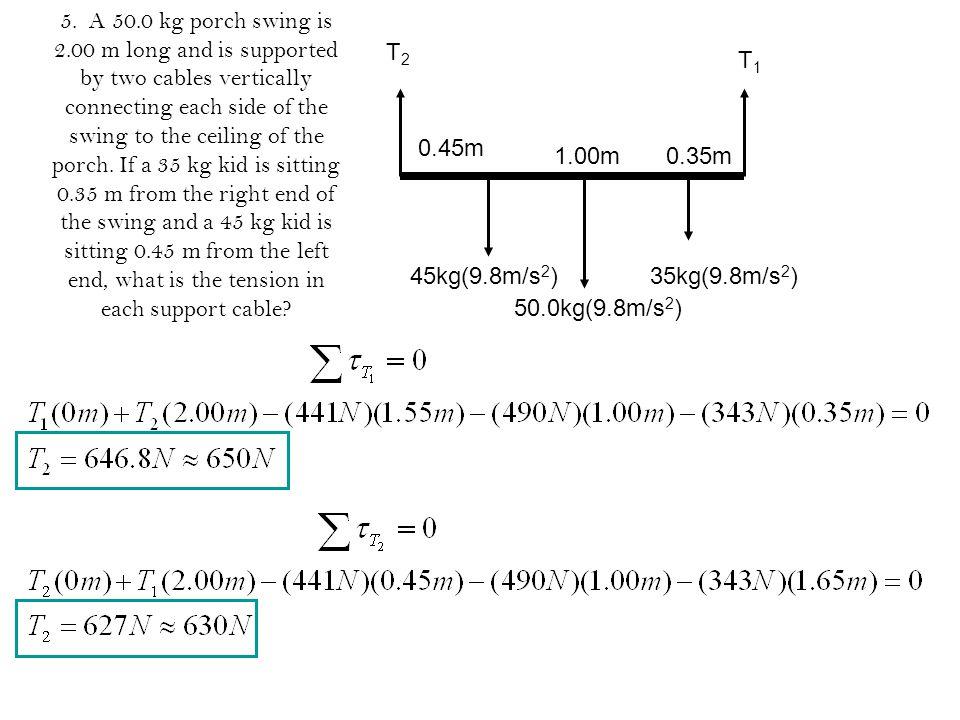 50.0kg(9.8m/s2) 45kg(9.8m/s2) 35kg(9.8m/s2) 0.45m. 1.00m. 0.35m. T1. T2.