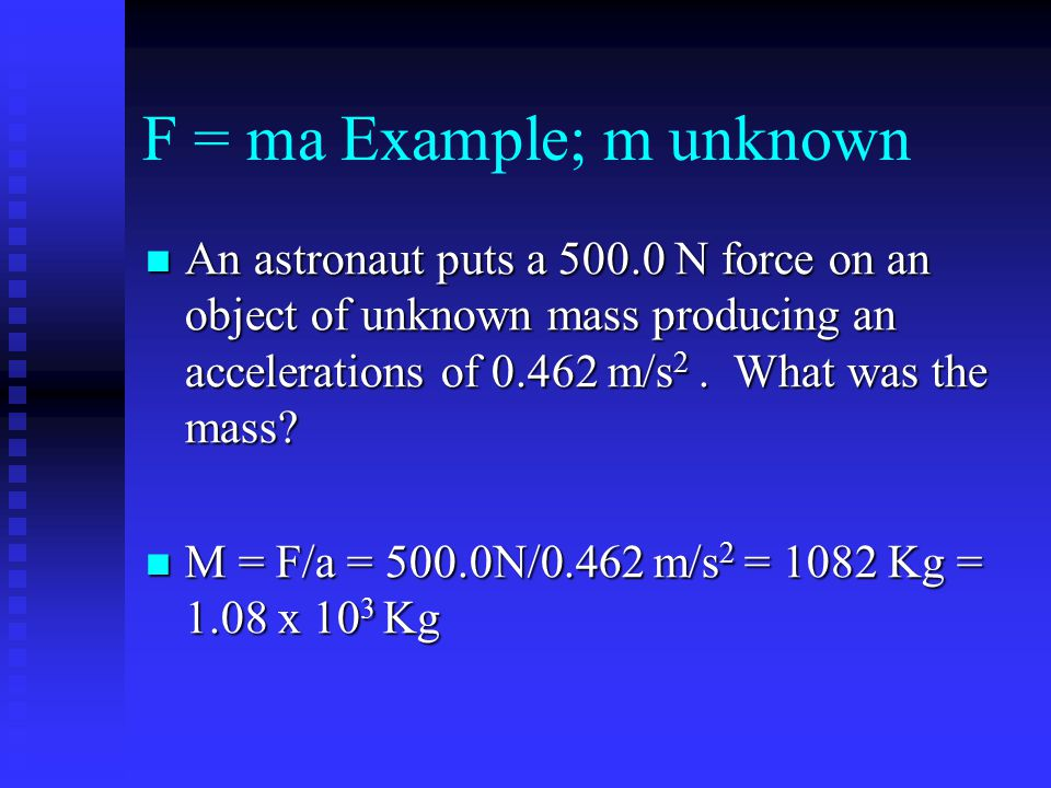 F = ma Example; m unknown