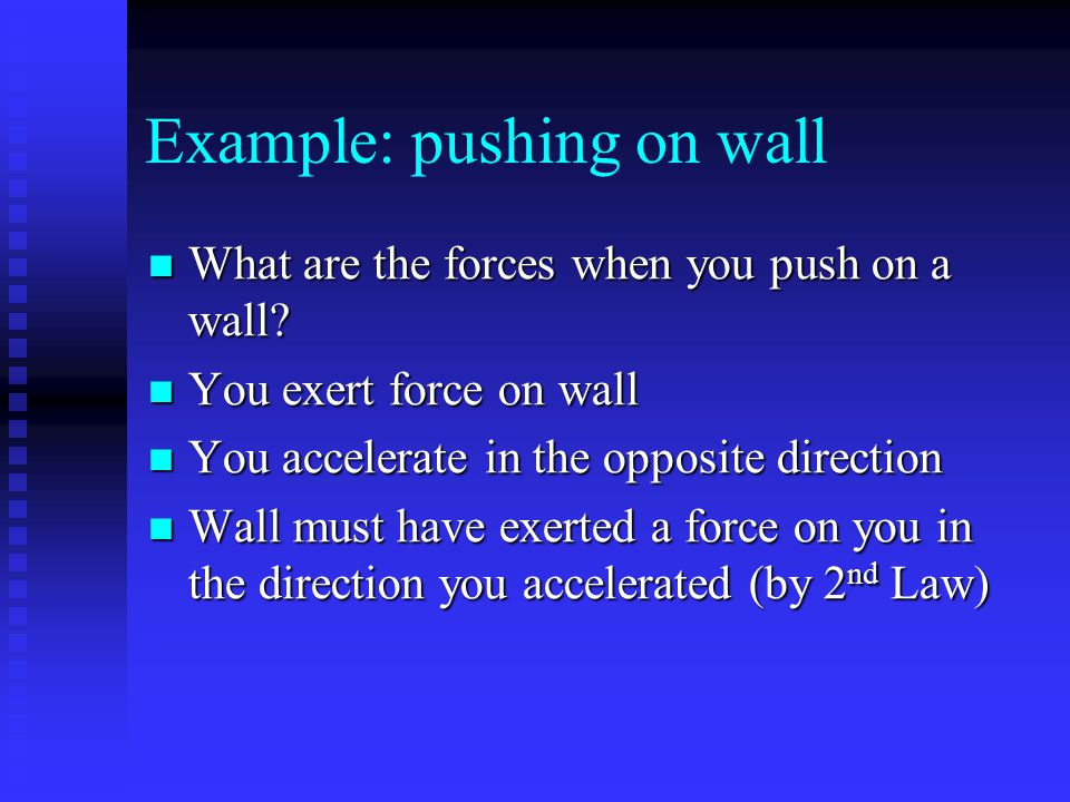Example: pushing on wall