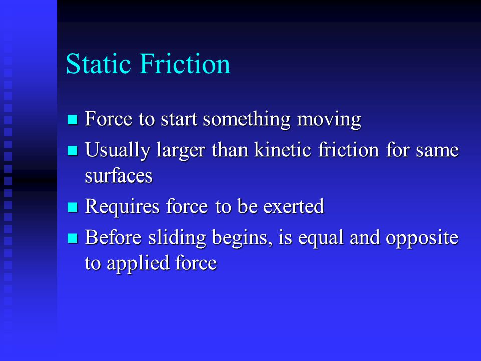 Static Friction Force to start something moving