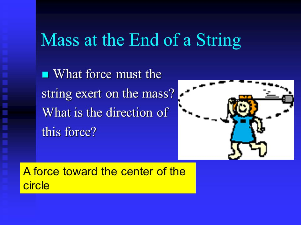 Mass at the End of a String